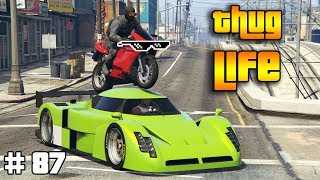GTA 5 ONLINE : THUG LIFE AND FUNNY MOMENTS (WINS, STUNTS AND FAILS #87)