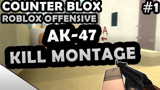 COUNTER-BLOX: ROBLOX OFFENSIVE AK-47 KILL MONTAGE #1