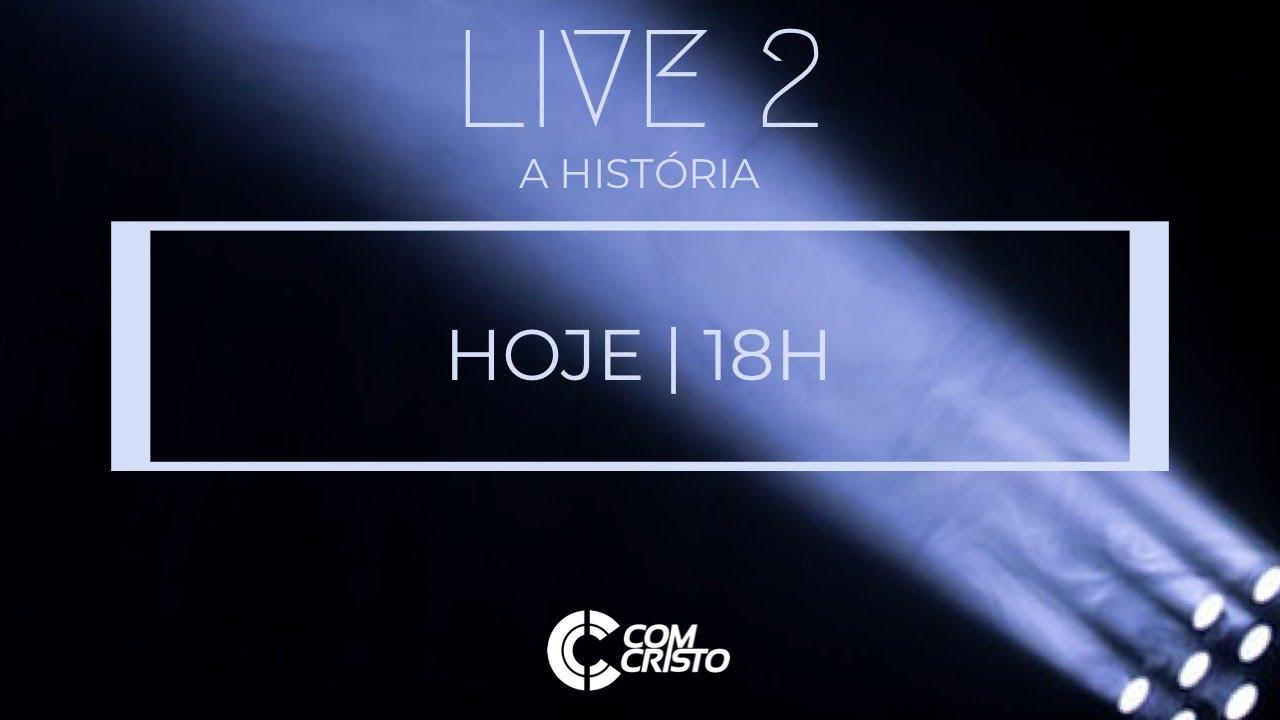 LIVE 2 - A  HISTÓRIA | Com Cristo
