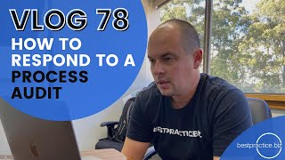 How to RESPOND to a PROCESS AUDIT by an External Auditor VLOG78
