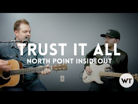 Trust It All - North Point InsideOut - play through with chords