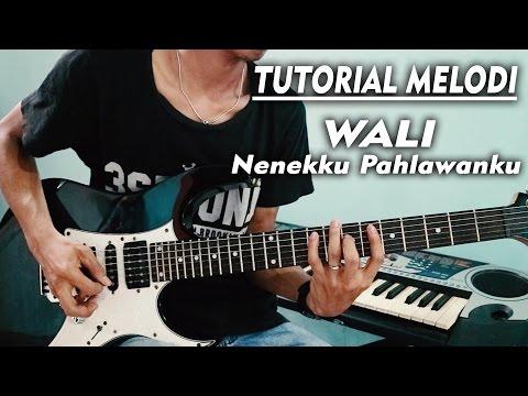 Tutorial Melodi🎸WALI - NENEKKU PAHLAWANKU Full | DETAIL (Slow Motion)
