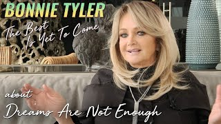 Bonnie Tyler - Dreams Are Not Enough (Track Commentary)