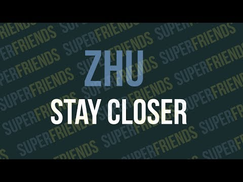 ZHU - Stay Closer [Mind Of A Genius]