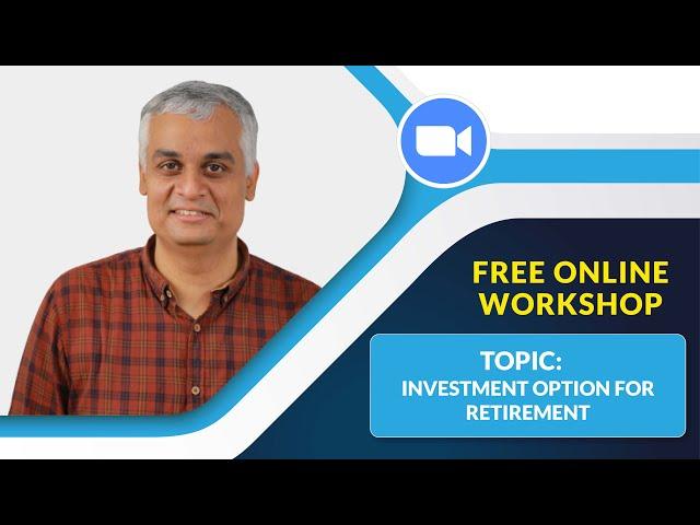 Investment Option for Retirement | Workshop