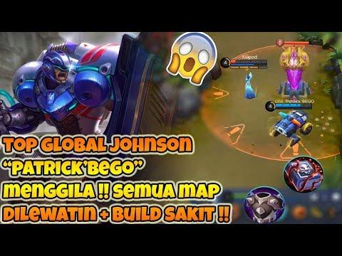 "WOW!! Top Global Johnson ""Patrick ' BEGO"" GILA Semua Map Dilewatin, Buildnya Sakit- Mobile Legends"