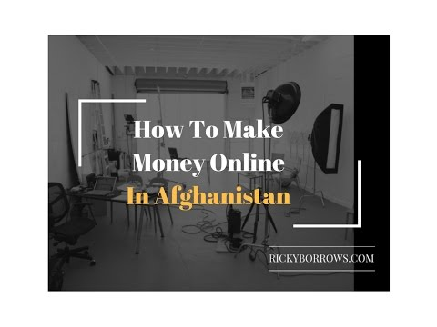 How To Make Money Online In Afghanistan