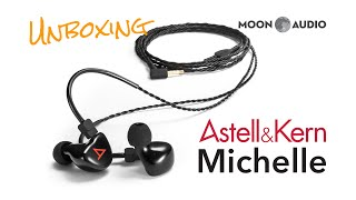 Astell & Kern Michelle IEMs Unboxing