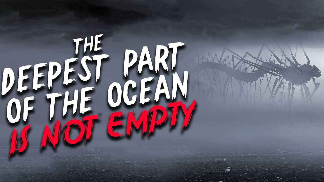 """""""The Deepest Part of the Ocean is Not Empty"""" Creepypasta   Scary Stories from Reddit Nosleep"""
