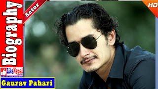 Gaurav Pahari - Nepali Actor Biography Video, Profile