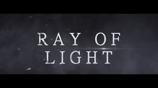 Ray of Light - Official Trailer