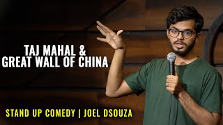Taj Mahal & Great Wall of China | Stand up Comedy by Joel Dsouza