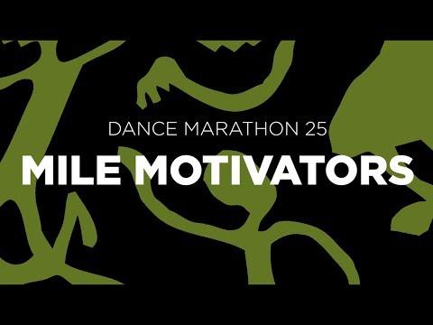 Dance Marathon 25   Mile Motivators
