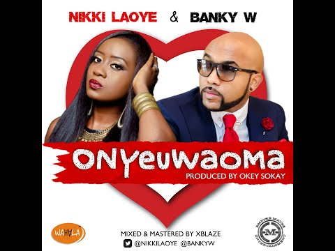 Nikki Laoye & Banky W - Onyeuwaoma (Official Audio Version)