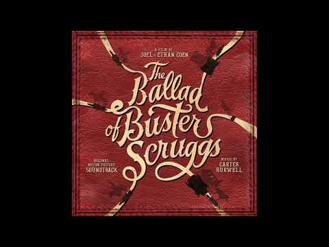 The End Of Buster Scruggs | The Ballad Of Buster Scruggs OST