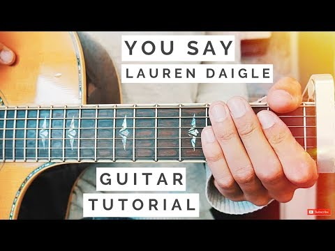 You Say Lauren Daigle Guitar Tutorial // You Say Guitar // Guitar Lesson #531