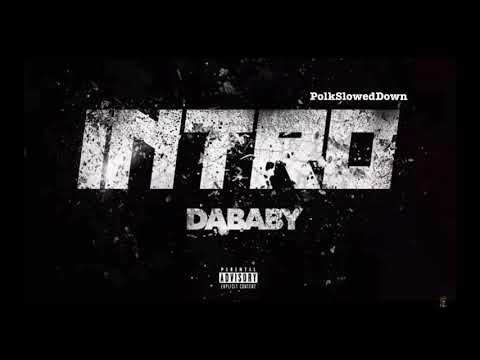 Da Baby – Intro #SLOWED