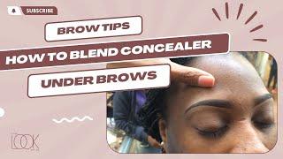 Properly blend concealer under eyebrows