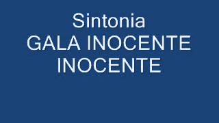 Sintonia.  Gala inocente inocente