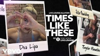 Live Lounge Allstars - Times Like These (Lyric Video - BBC Radio 1 Stay Home Live Lounge)