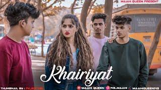 Khairiyat | Arijit Singh | Ye Dooriyan Filhaal Hain | Incomplete Love Story |  Maahi Queen