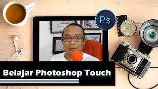 Belajar Photoshop Touch Aplikasi Editing dan Manipulasi Photo Android Terbaik - Tutorial Ps Touch 2