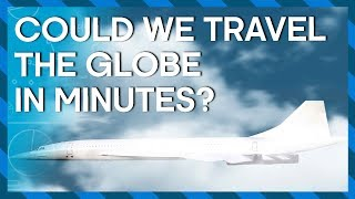 The FUTURE of TRAVEL: Hyperloop Trains and Hypersonic Jets | Earth Lab