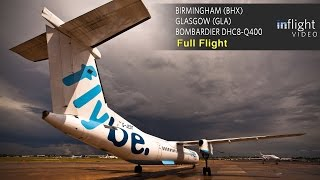 Flybe Full Flight | Birmingham to Glasgow | Bombardier Dash 8 DHC8-Q400 (with ATC)