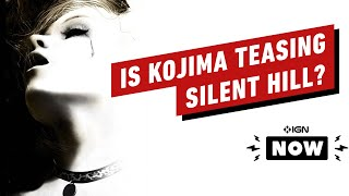 Is Kojima Productions Teasing a New Silent Hill? - IGN Now