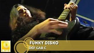 Def Gab C - Funky Disko (Official Music Video)