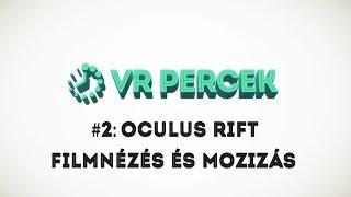 VR Percek: Filmnézés az Oculus Rift-ben