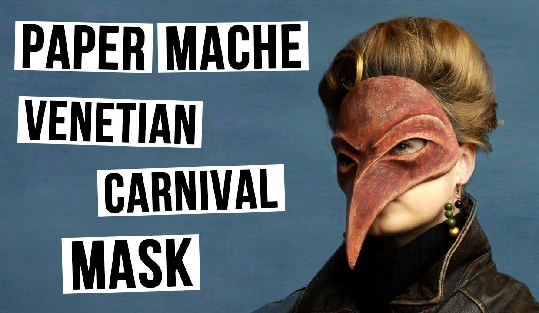 DIY Masquerade Venetian Mask - Plague Doctor from Paper Mache