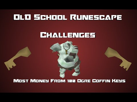 OSRS Challenges: Most Money From 100 Ogre Coffin Keys - Runescape 2007