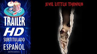 eVIL LITTLE THINGS - 2020 (Pequeñas Cosas Malvadas) 🎥 TRÁILER Oficial EN ESPAÑOL (Subtitulado) 🎬
