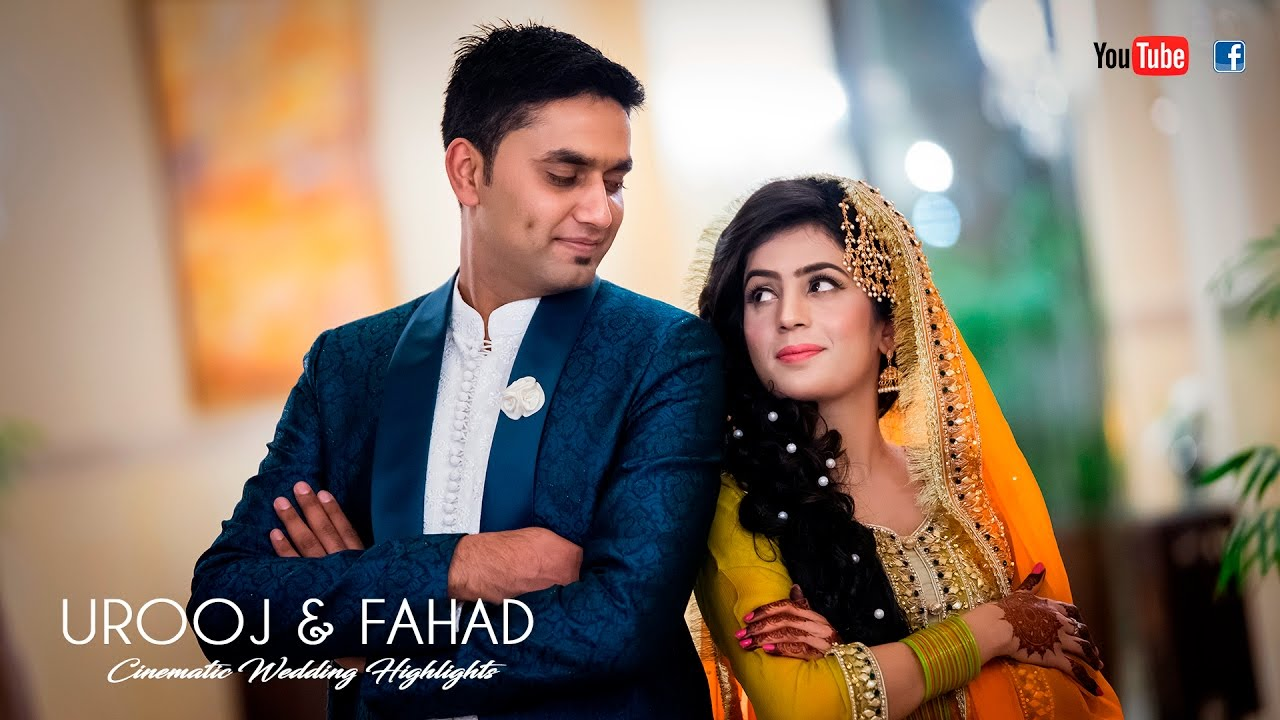 urooj amp fahad cinematic wedding highlights youtube