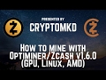 How to mine with Optiminer Zcash v1.6.0 GPU, Linux, AMD