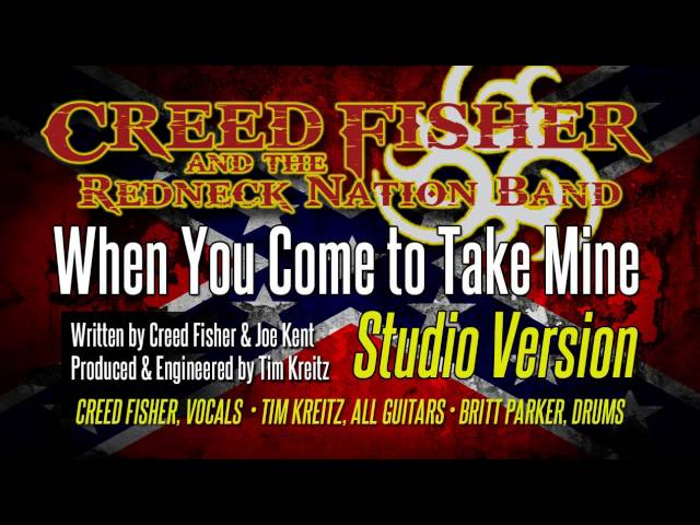 When You Come to Take Mine - Creed Fisher (Studio Version) - OFFICIAL