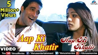 Aap Ki Khatir (Title Song) Full Video