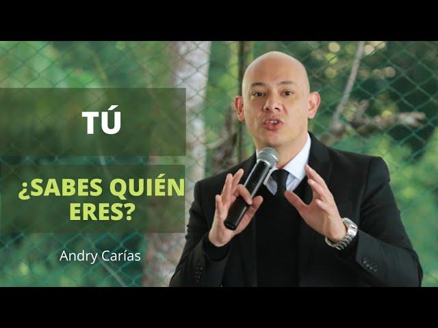 Tu, ¿Sabes quién eres? - Andry Carías