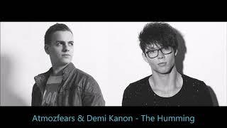 Atmozfears &amp Demi Kanon - The Humming [HQ]