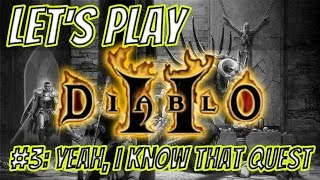 #3: YEAH, I KNOW THAT QUEST | Let's Play: Diablo II - LoD - Amazon
