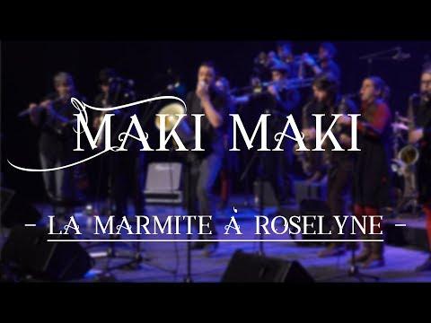 Maki Maki - La Marmite à Roselyne