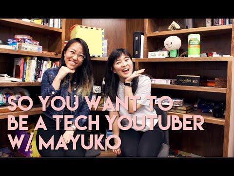 SO YOU WANNA BE A TECH YOUTUBER w/ Mayuko || Amy Codes
