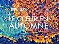 Philippe Darées Le Coeur En Automne Lyric Video mp3