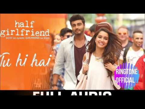 Tu Hi Hai Song Ringtone | Half Girlfriend Movie 2017|
