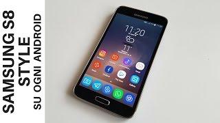 [GUIDA] Grafica di Samsung S8 per ogni Android