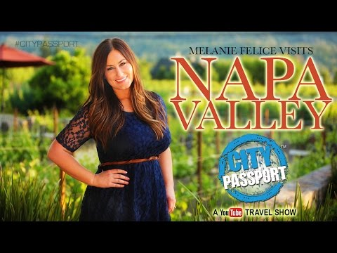 Napa Valley - California Wine Country - City Passport Travel Show