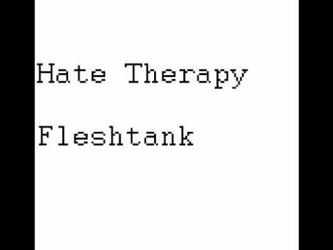 Hate Therapy - Fleshtank