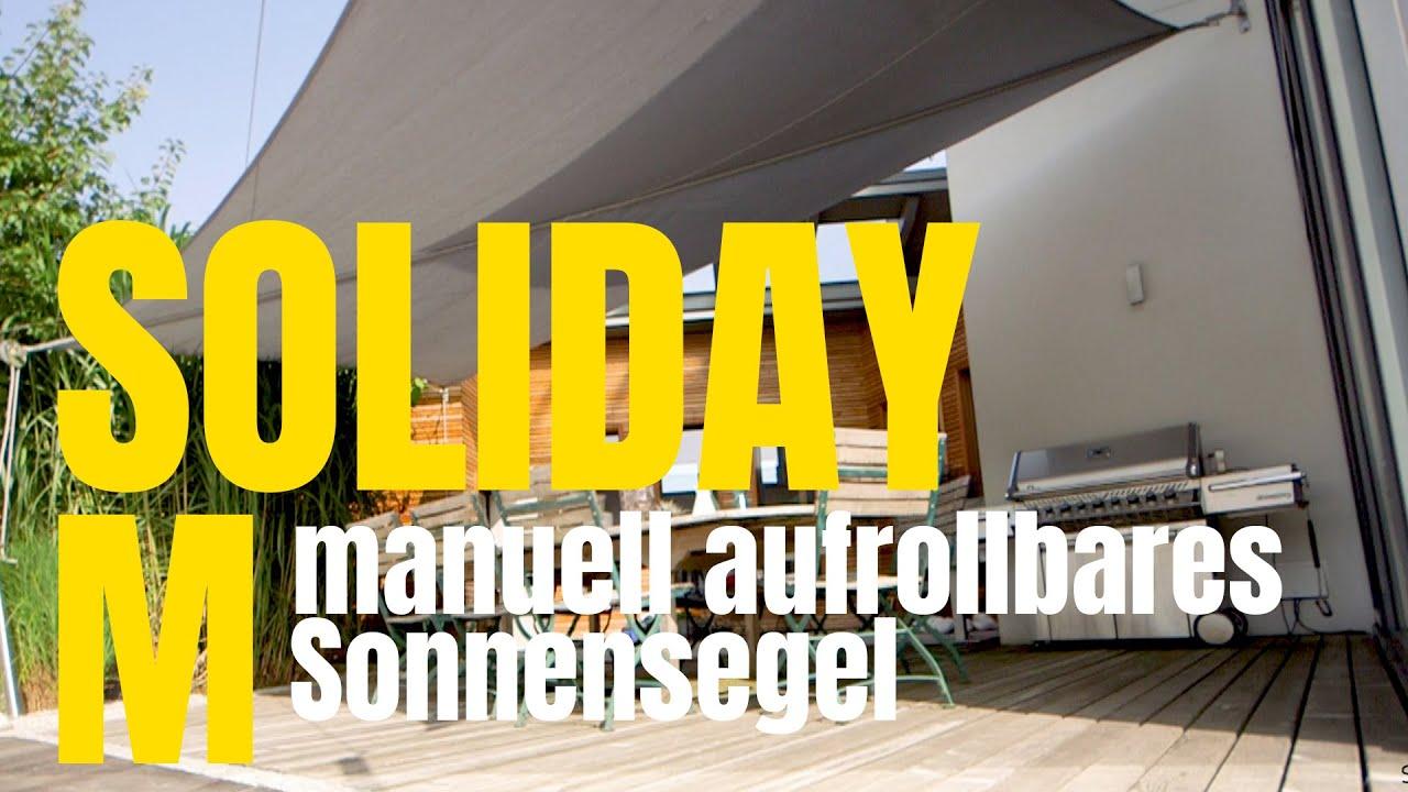 "das manuell aufrollbare sonnensegel ""soliday m"" - youtube"