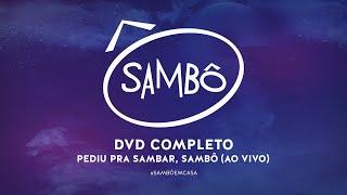 Baixar DVD COMPLETO: PEDIU PRA SAMBAR, SAMBÔ!